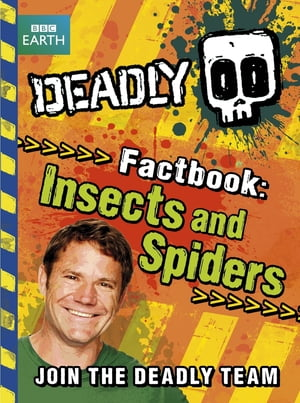 Deadly Factbook: Insects and Spiders Book 2