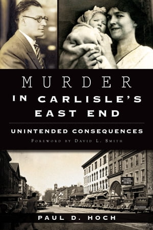 Murder in Carlisle's East End Unintended Consequences