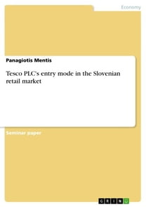 Tesco PLC's entry mode in the Slovenian retail market