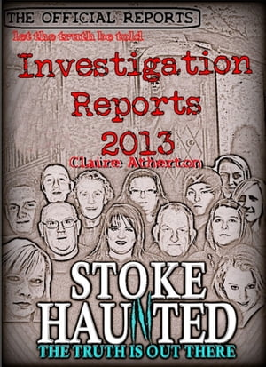 The Official Stoke Haunted Reports 2013