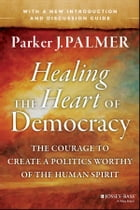 Healing the Heart of Democracy Cover Image