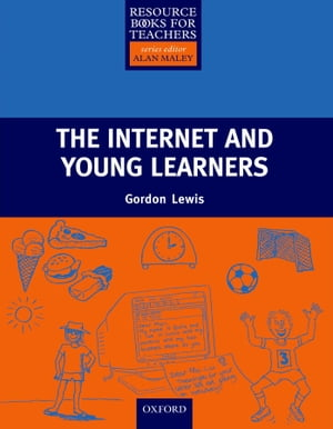 The Internet and Young Learners - Primary Resource Books for Teachers