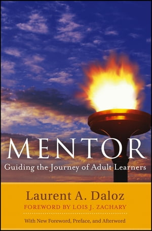 Mentor Guiding the Journey of Adult Learners (with New Foreword,  Introduction,  and Afterword)