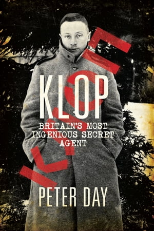 Klop Britain's Most Ingenious Secret Agent
