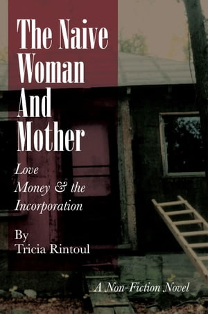 The Naive Woman And Mother Love,  Children,  Money & the Incorporation