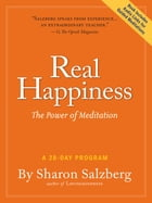 Real Happiness: The Power Of Meditation: A 28-Day Program Cover Image