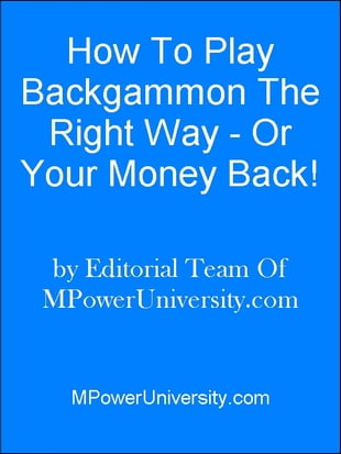 How To Play Blackgammon The Right Way - Or Your Money Back!