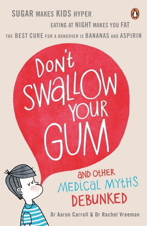 Don't Swallow Your Gum And Other Medical Myths Debunked