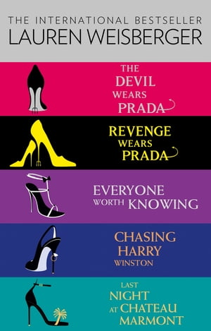 Lauren Weisberger 5-Book Collection: The Devil Wears Prada, Revenge Wears Prada, Everyone Worth Knowing, Chasing Harry Winston, Last Night at Chateau