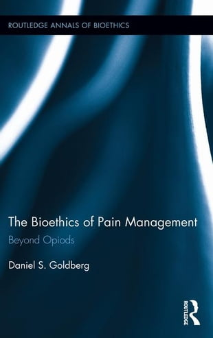 The Bioethics of Pain Management: Beyond Opioids: Beyond Opioids