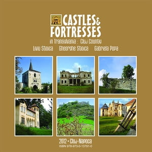 Castles and Fortresses in Transylvania: Cluj County