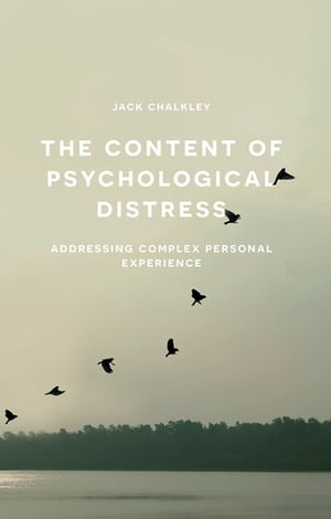 The Content of Psychological Distress Addressing Complex Personal Experience