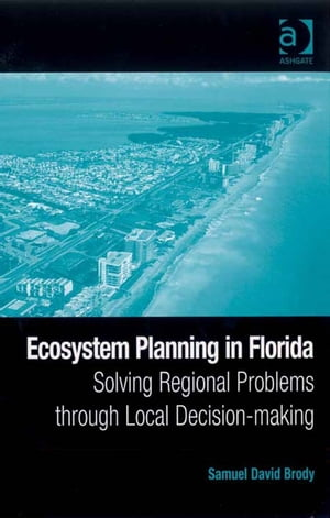 Ecosystem Planning in Florida Solving Regional Problems through Local Decision-making