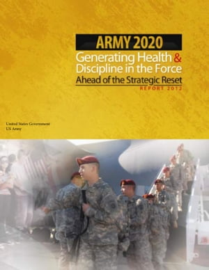 Army 2020 Generating Health & Discipline in the Force Ahead of the Strategic Reset