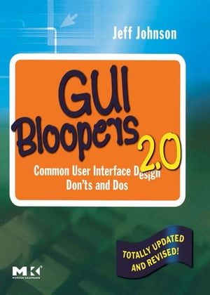 GUI Bloopers 2.0 Common User Interface Design Don'ts and Dos