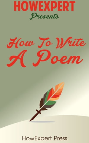 How to Write a Poem: Your Step-By-Step Guide to Writing a Poem