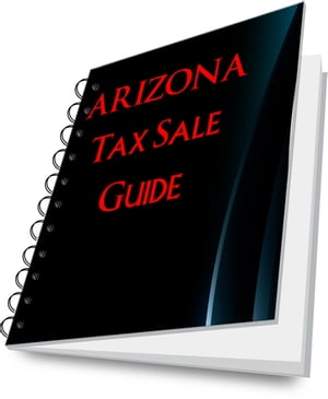 ARIZONA Tax Lien Certificate Tax Sale Guide!