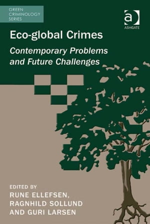 Eco-global Crimes Contemporary Problems and Future Challenges