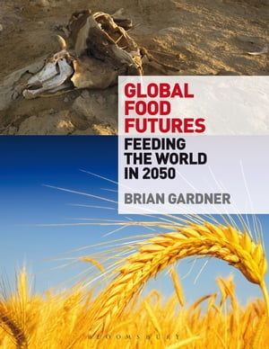 Global Food Futures Feeding the World in 2050