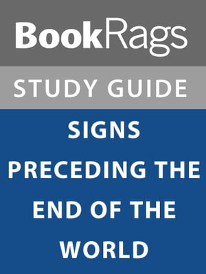 Summary & Study Guide: Signs Preceding the End of the World