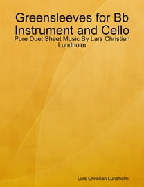 Greensleeves for Bb Instrument and Cello - Pure Duet Sheet Music By Lars Christian Lundholm
