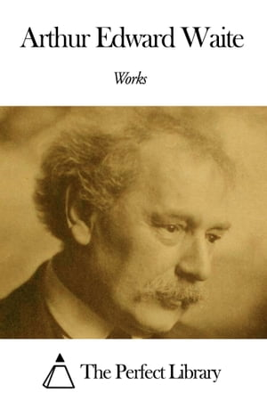 Works of Arthur Edward Waite