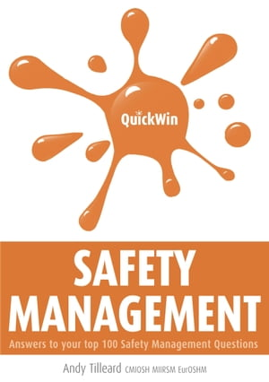 Quick Win Safety Management: Answers to Your Top 100 Safety Management Questions