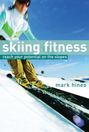 Skiing Fitness Reach your potential on the slopes