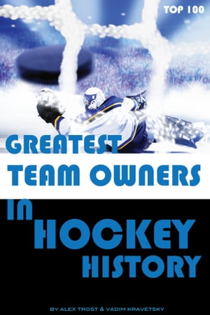 Greatest Team Owners in Hockey History: Top 100