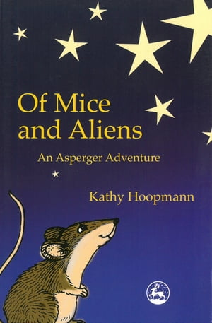 Of Mice and Aliens An Asperger Adventure