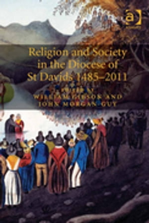 Religion and Society in the Diocese of St Davids 1485?2011