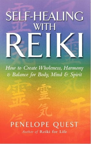 Self-Healing With Reiki How to create wholeness, harmony and balance for body, mind and spirit