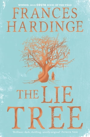 The Lie Tree Special Edition Costa Book of the Year 2015