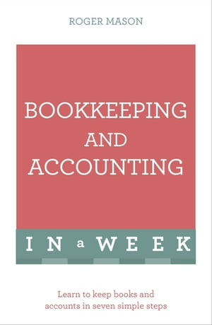 Bookkeeping And Accounting In A Week Learn To Keep Books And Accounts In Seven Simple Steps