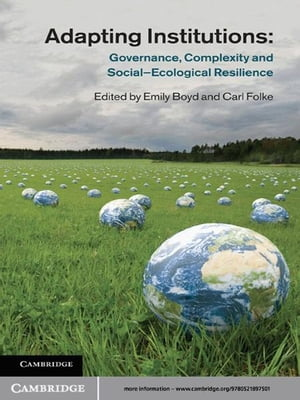Adapting Institutions Governance,  Complexity and Social-Ecological Resilience