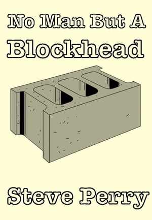 No Man But A Blockhead