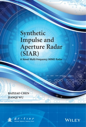 Synthetic Impulse and Aperture Radar (SIAR) A Novel Multi-Frequency MIMO Radar