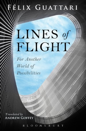 Lines of Flight For Another World of Possibilities