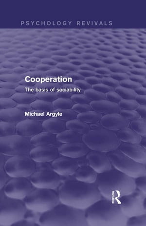 Cooperation (Psychology Revivals) The basis of sociability