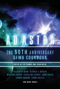 Ad Astra: The 50th Anniversary SFWA Cookbook