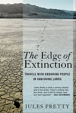 The Edge of Extinction Travels with Enduring People in Vanishing Lands