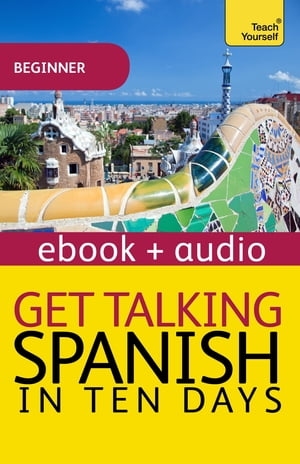 Get Talking Spanish in Ten Days Beginner Audio Course Enhanced Edition