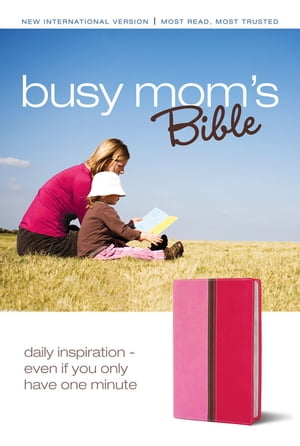 Busy Mom's Bible: Daily Inspiration Even If You Only Have One Minute