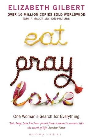 Eat Pray Love One Woman's Search for Everything