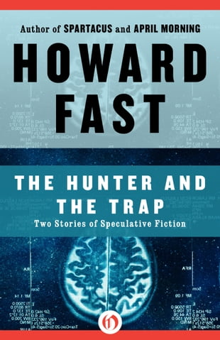 The Hunter and the Trap: Two Stories of Speculative Fiction