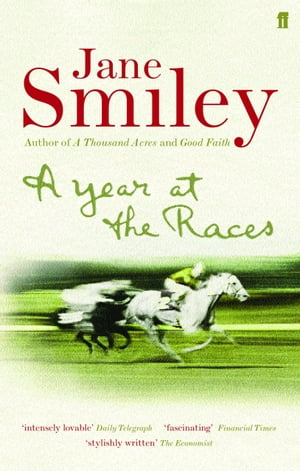 A Year at the Races Reflections on Horses,  Humans,  Love,  Money and Luck