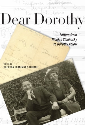 Dear Dorothy Letters from Nicolas Slonimsky to Dorothy Adlow