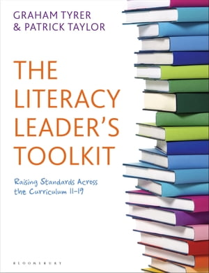 The Literacy Leader's Toolkit Raising Standards Across the Curriculum 11-19