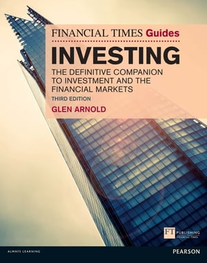 The Financial Times Guide to Investing The Definitive Companion to Investment and the Financial Markets