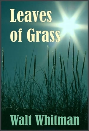 american life in leaves of grass by walt whitman